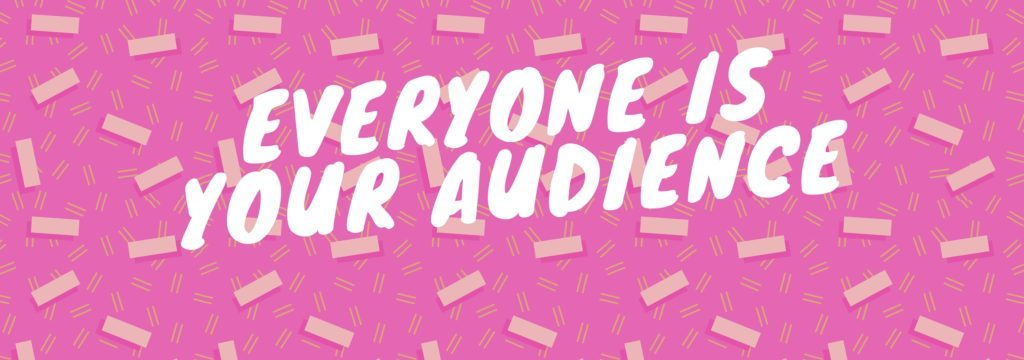 EVERYONE-IS-YOUR-AUDIENCW1-1024x360